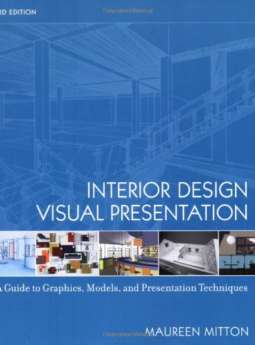 Interior Design Visual Presentation A Guide To Graphics Models And Techniques