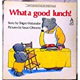 img - for What a Good Lunch book / textbook / text book