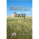 Murder In A Teacup (A Lysi Weston Mystery Book 1) ~ Nancy Curteman