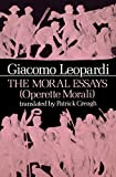 The Moral Essays (Works of Giacomo Leopardi, Vol. 1)