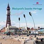 Blackpool's Seaside Heritage (Informe...