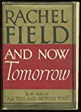 And Now Tomorrow (002537740X) by Field, Rachel