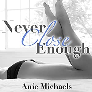 Never Close Enough Audiobook