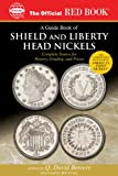 img - for A Guide Book of Shield and Liberty Head Nickels (Official Red Book) book / textbook / text book