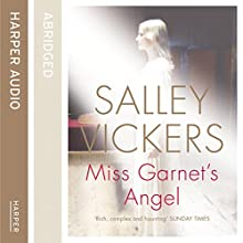 Miss Garnet's Angel (       ABRIDGED) by Salley Vickers, Kati Nicholl (editor) Narrated by Anna Massey