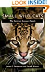 Small Wild Cats: The Animal Answer Guide