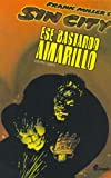Sin City - Ese Bastardo Amarillo - Vol. 4 (Spanish Edition)