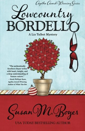 Lowcountry Bordello (A Liz Talbot Mystery) (Volume 4)