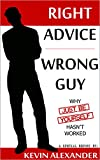 Right Advice, Wrong Guy: Why