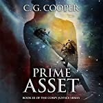 Prime Asset: Corps Justice, Book 3 | C. G. Cooper