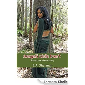 Bengali Girls Don't: Based on a True Story (Memoirs of a Muslim Daughter)