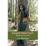 Bengali Girls Don't: Based on a True Story (Memoirs of a Muslim Daughter)by L.A. Sherman