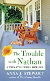 The Trouble with Nathan: A Tremayne Family Romance