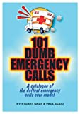 img - for 101 Dumb Emergency Calls book / textbook / text book