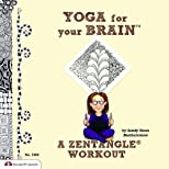 Yoga for Your Brain a Zentangle Workout