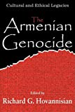 img - for The Armenian Genocide: Cultural and Ethical Legacies book / textbook / text book
