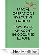 SOE Manual: How to be an Agent in Occupied Europe [Edizione Kindle]