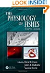 The Physiology of Fishes, Fourth Edit...