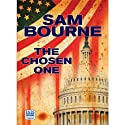 The Chosen One (       UNABRIDGED) by Sam Bourne Narrated by Adam Sims