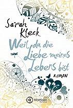 WEIL DU DIE LIEBE MEINES LEBENS BIST (GERMAN EDITION)