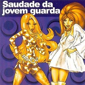 Various Artists - Saudade Da Jovem Guarda - Amazon.com Music