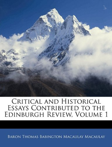 Critical and Historical Essays Contributed to the Edinburgh Review, Volume 1