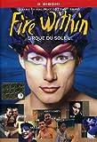 Acquista Cirque Du Soleil - Fire Within (3 Dvd)