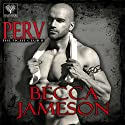 Perv: The Fight Club, Book 2 (       UNABRIDGED) by Becca Jameson Narrated by Annie Chapman