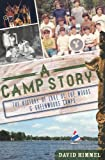 David Himmel A Camp Story: The History of Lake of the Woods & Greenwoods Camps
