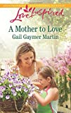 img - for A Mother to Love (Love Inspired) book / textbook / text book