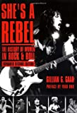 She's a Rebel: The History of Women in Rock and Roll (Live Girls) (1580050786) by Gillian G. Gaar
