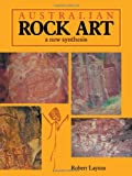 Australian Rock Art: A New Synthesis (0521125782) by Layton, Robert