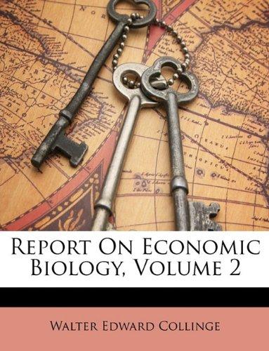 Report On Economic Biology, Volume 2