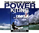 The Ultimate Book of Power Kiting and...