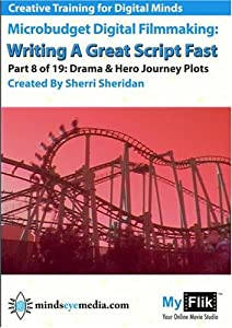 Writing A Great Script Fast Part 8 Drama Hero Journey Plots from Minds Eye Media