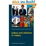 Leben und arbeiten in Indien: Was Sie über Land und Leute wissen sollten