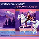 Arrows of the Queen (       UNABRIDGED) by Mercedes Lackey Narrated by Carole Edie Smith