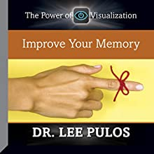 Improve Your Memory  by Dr. Lee Pulos Narrated by Dr. Lee Pulos