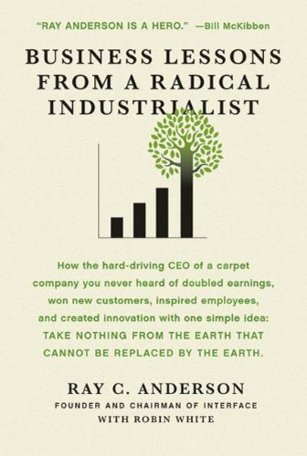 Robin White  Ray C. Anderson - Business Lessons from a Radical Industrialist