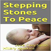 Stepping Stones to Peace (       UNABRIDGED) by Jane Grey Syme Narrated by Hillary Hawkins
