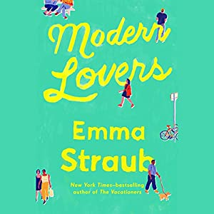 Modern Lovers Audiobook by Emma Straub Narrated by Jen Tullock