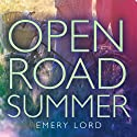 Open Road Summer (       UNABRIDGED) by Emery Lord Narrated by Rebecca Gibel
