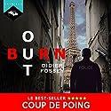 Burn-out | Livre audio Auteur(s) : Didier Fossey Narrateur(s) : Nicolas Planchais