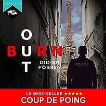 Burn-out   Livre audio Auteur(s) : Didier Fossey Narrateur(s) : Nicolas Planchais