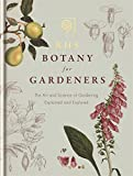 RHS Botany for Gardeners: The Art and Science of Gardening Explained and Explored