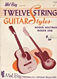 img - for TWELVE STRING GUITAR STYLES [songbook] by Roger and Roger Erb Holtmann by Roger and Roger Erb Holtmann book / textbook / text book
