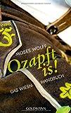 Ozapft is!: Das Wiesn-Handbuch