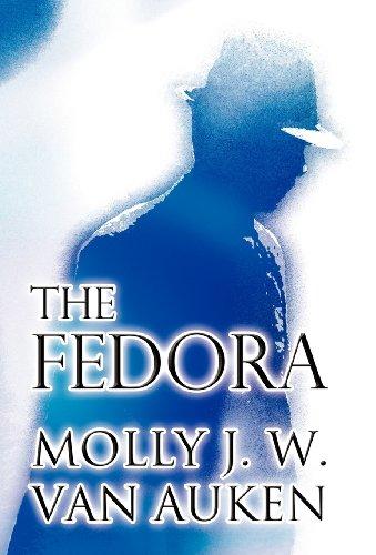 The Fedora [ハードカバー] / Molly J. W. Van Auken (著); Publish America (刊)