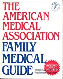 American Medical Association Family Medical Guide (The American Medical Association home health library) (0394555821) by American Medical Association