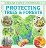 Protecting Trees & Forests (Usborne Conservation Guides) (0590206605) by Felicity Brooks